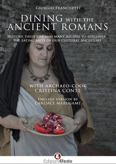 Copertina di Dining with the ancient Romans. History, daily life and numeorus recipes to discover the eating habits of our cultural ancestors