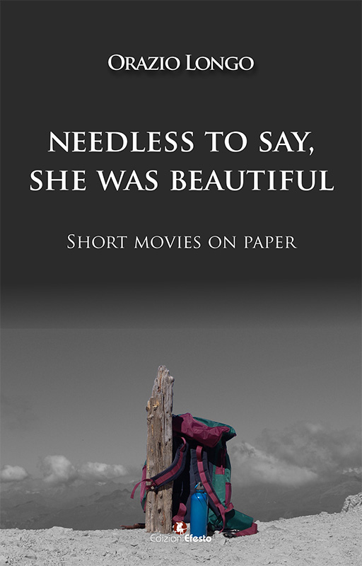 Copertina di Needless to say, she was beautiful. Short movies on paper
